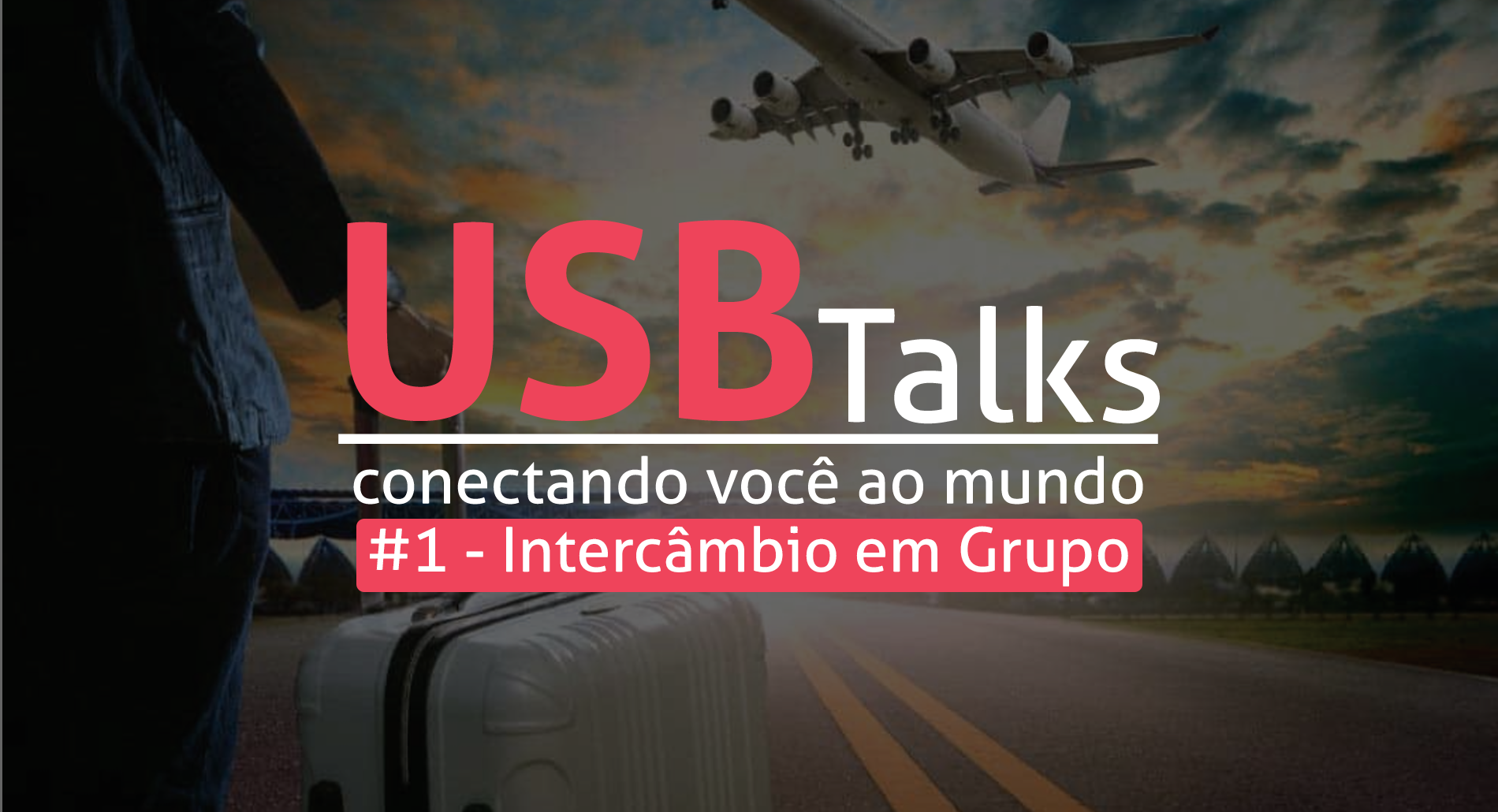 USB Talks #1 - INTERCÂMBIO EM GRUPO